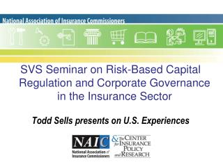 SVS Seminar on Risk-Based  Capital Regulation and Corporate Governance in the Insurance Sector Todd Sells presents on U.