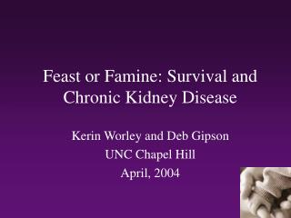 Feast or Famine: Survival and Chronic Kidney Disease