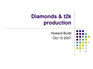 Diamonds & t2k production