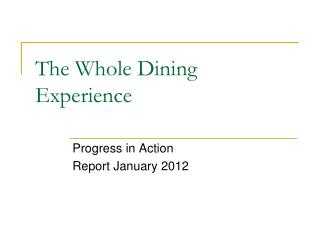 The Whole Dining Experience
