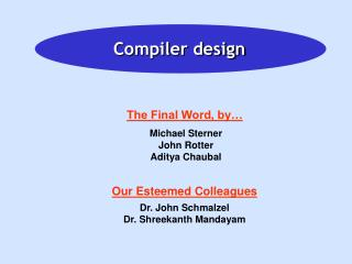 Our Esteemed Colleagues Dr. John Schmalzel Dr. Shreekanth Mandayam