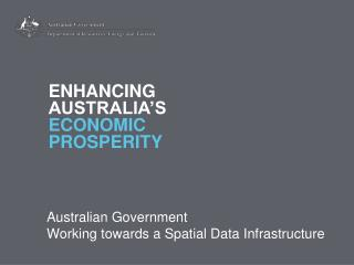 Australian Government  Working towards a Spatial Data Infrastructure