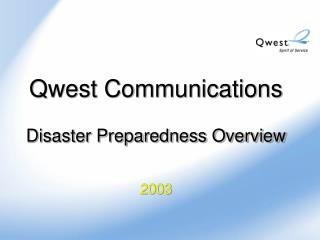 Qwest Communications Disaster Preparedness Overview 2003