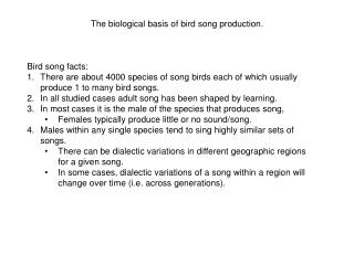 The biological basis of bird song production.
