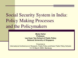 Social Security System in India: Policy Making Processes  and the Policymakers