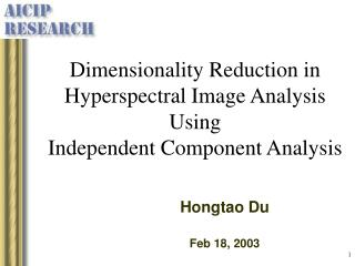 Dimensionality Reduction in Hyperspectral Image Analysis Using  Independent Component Analysis