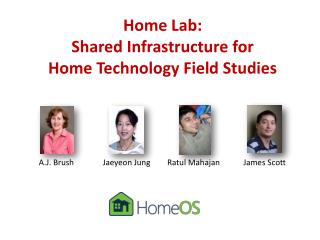 Home Lab: Shared Infrastructure for  Home Technology Field Studies