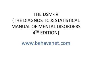 THE DSM-IV (THE DIAGNOSTIC & STATISTICAL MANUAL OF MENTAL DISORDERS 4 TH  EDITION)