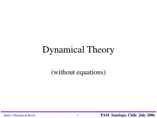 Dynamical Theory