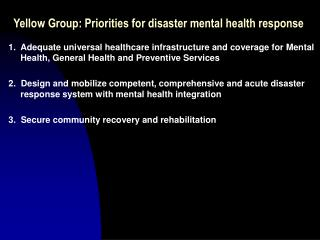 Yellow Group: Priorities for disaster mental health response