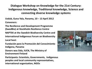 Dialogue Workshop on Knowledge for the 21st Century:  Indigenous knowledge, Traditional knowledge, Science and  connecti