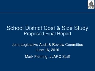 School District Cost & Size Study Proposed Final Report