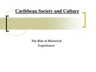 Caribbean Society and Culture