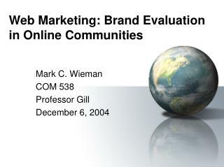 Web Marketing: Brand Evaluation in Online Communities