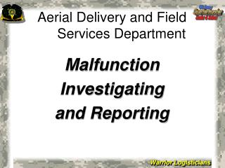 Malfunction Investigating and Reporting
