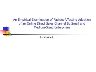 An Empirical Examination of Factors Affecting Adoption of an Online Direct Sales Channel By Small and Medium-Sized Enter