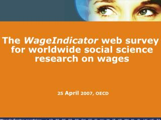 The  WageIndicator web survey  for worldwide social science   research on wages