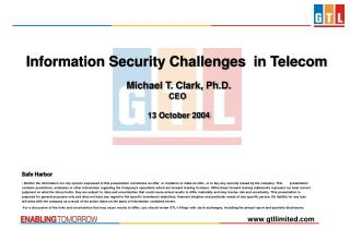 Information Security Challenges  in Telecom  Michael T. Clark, Ph.D. CEO  13 October 2004
