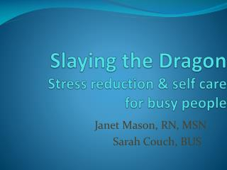 Slaying the Dragon Stress reduction & self care  for busy people