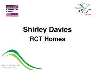 Shirley Davies RCT Homes