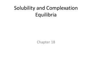 Solubility and Complexation Equilibria