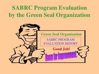 SABRC Program Evaluation by the Green Seal Organization