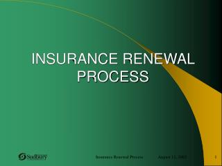 INSURANCE RENEWAL  PROCESS