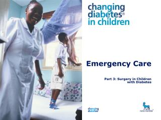 Emergency Care Part 3: Surgery in Children  with Diabetes