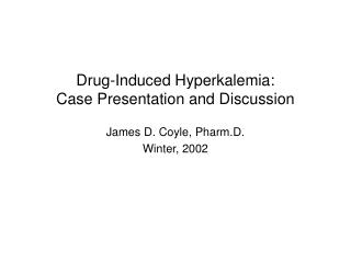 Drug-Induced Hyperkalemia: Case Presentation and Discussion