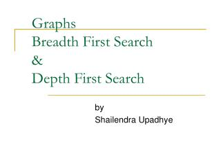 Graphs  Breadth First Search  & Depth First Search