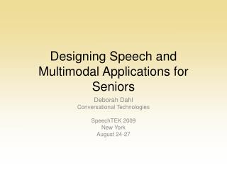 Designing Speech and Multimodal Applications for Seniors