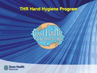 THR Hand Hygiene Program