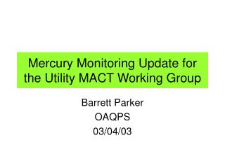 Mercury Monitoring Update for the Utility MACT Working Group