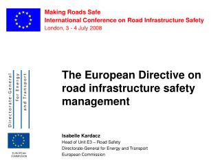 Making Roads Safe International Conference on Road Infrastructure Safety London, 3 - 4 July 2008