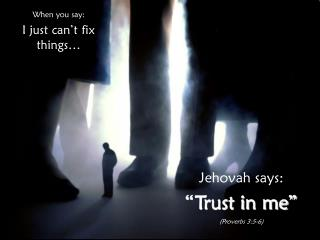 When you say: I just can't fix things…