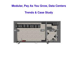 Modular, Pay As You Grow, Data Centers Trends & Case Study
