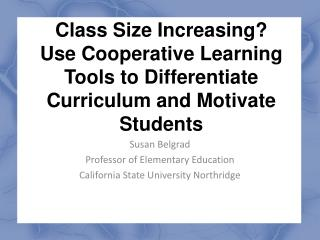 Class Size Increasing?   Use Cooperative Learning Tools to Differentiate Curriculum and Motivate Students
