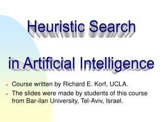 Course written by Richard E. Korf, UCLA. The slides were made by students of this course from Bar-ilan University, Tel-A