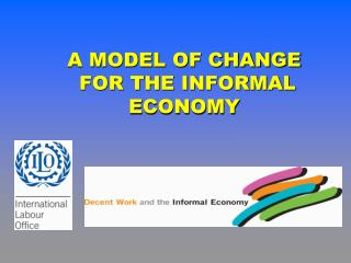 A MODEL OF CHANGE  FOR THE INFORMAL ECONOMY