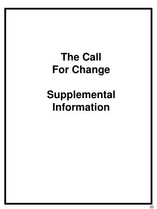 The Call  For Change Supplemental  Information