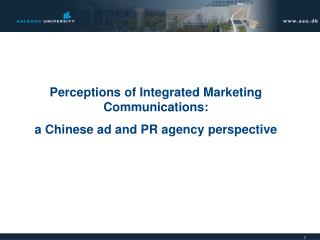 Perceptions of Integrated Marketing Communications:  a Chinese ad and PR agency perspective
