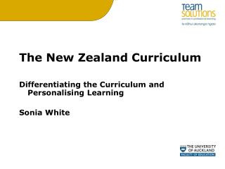 The New Zealand Curriculum Differentiating the Curriculum and Personalising Learning Sonia White