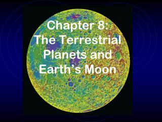 Chapter  8: The Terrestrial Planets and Earth's Moon
