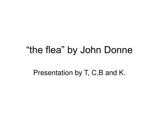 """""""the flea"""" by John Donne"""