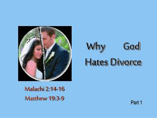 Why         God Hates Divorce