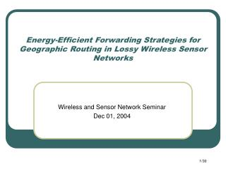 Energy-Efficient Forwarding Strategies for Geographic Routing in Lossy Wireless Sensor Networks