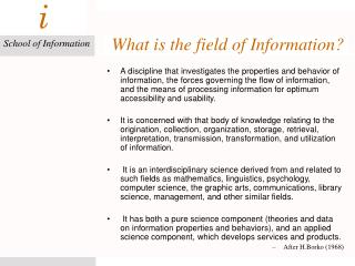 What is the field of Information?