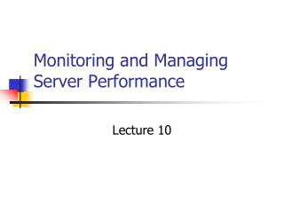 Monitoring and Managing Server Performance