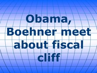 Obama, Boehner meet about fiscal cliff