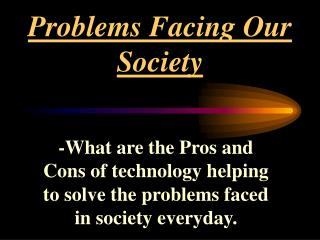 Problems Facing Our Society